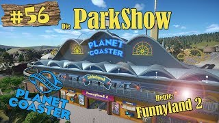 Planet Coaster: Die ParkShow #56 - Funnyland 2! [LET'S SHOW] [PARKSHOW] [DEUTSCH]