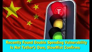 Recently Found Double Spending Vulnerability Is Not Tether's Own, SlowMist Confirms,Hk Reading Book,