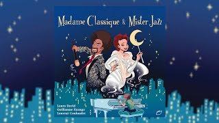 Madame Classique & Mister Jazz | Album Jeune Public
