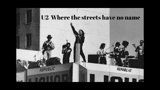 U2 Where The Streets Have No Name: It Was Filmed Here