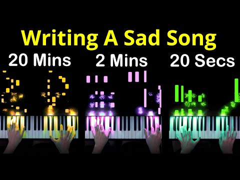 Writing a Sad Song in 20 Seconds | 2 Minutes | 20 Minutes