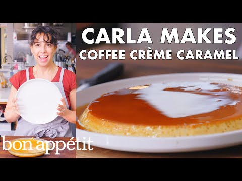 Carla Makes Coffee Crme Caramel | From the Test Kitchen | Bon Apptit