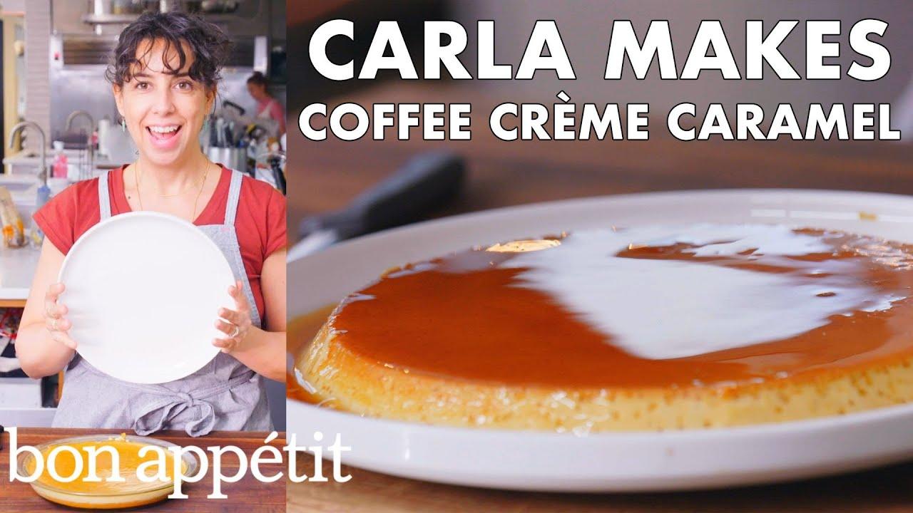 Carla Makes Coffee Crème Caramel | From the Test Kitchen | Bon Appétit