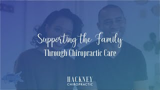Supporting the Family Through Chiropractic | Hackney Chiropractic | Edmond, OK