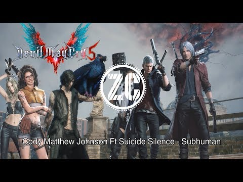 Devil May Cry 5: Subhuman - Dante Battle Theme By Cody Matthew Johnson Ft. Suicide Silence  [OST]