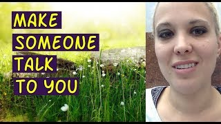 Make Someone TALK to YOU - Law of attraction