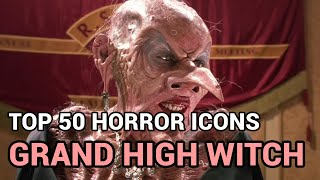 40. Grand High Witch (Horror Icons Top 50)