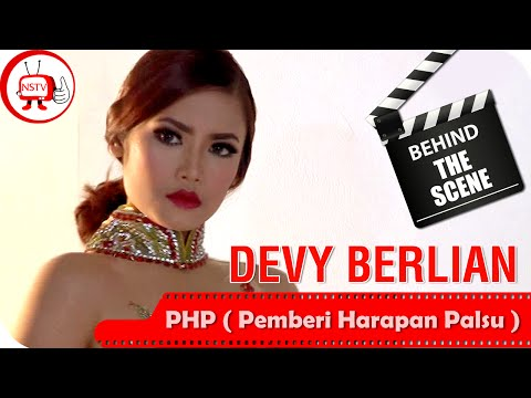 Devy Berlian - Behind The Scenes Video Klip PHP ( Pemberi Harapan Palsu ) - NSTV