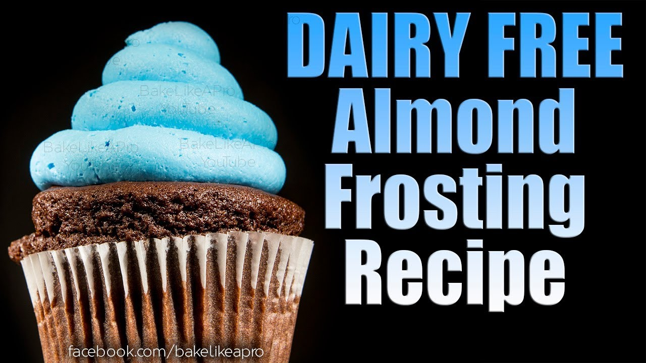 Dairy Free Almond Frosting Recipe Youtube