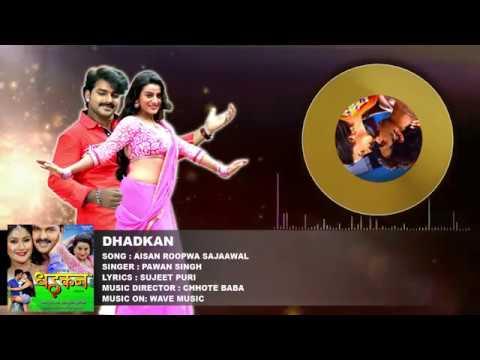 Aisan Roopwa Sajawal   DHADKAN   Bhojpuri Superhit Song 2017 HD