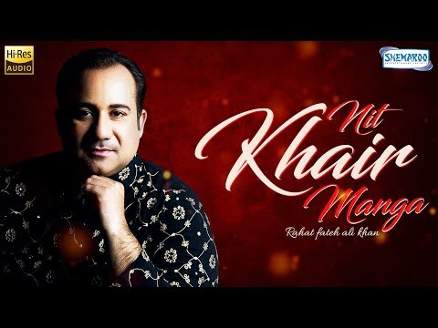 Nit Khair Manga : Original Versionby Rahat Fateh Ali Khan | Punjabi Romantic Song I Sufi Songs