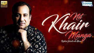 Nit Khair Manga : Original Version  by Rahat Fateh Ali Khan | Punjabi Romantic Song I Sufi Songs