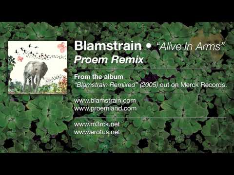 Blamstrain - Alive In Arms (Proem Remix)