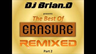 DJ Brian D   The Best Of Erasure Remixed Part 2