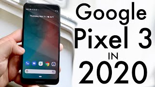 Google Pixel 3 In 2020! (Still Worth It?) (Review)