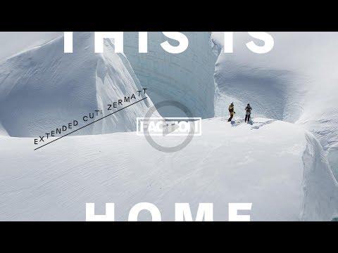 THIS IS HOME - Extended Cut: Zermatt