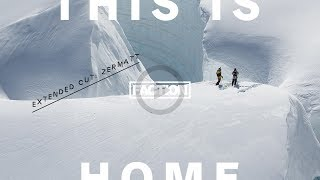 THIS IS HOME - Extended Cut Zermatt