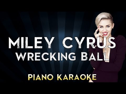 Wrecking Ball - Miley Cyrus  Lower Key Piano Karaoke Instrumental  Cover Sing Along