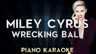 Wrecking Ball - Miley Cyrus | Lower Key Piano Karaoke Instrumental Lyrics Cover Sing Along