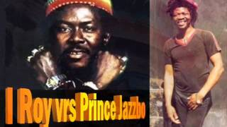 I Roy vrs Prince Jazzbo ♬ Step Forward Youth (1975)
