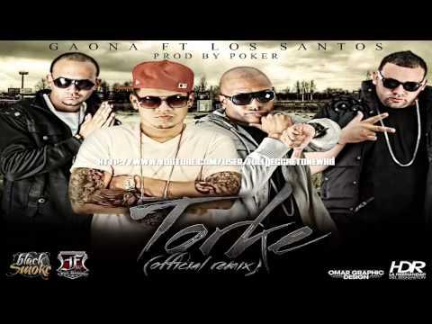 Torke (Official Remix) - Gaona Ft. Los Santos ◄REGGAETON► NEW ® 2012