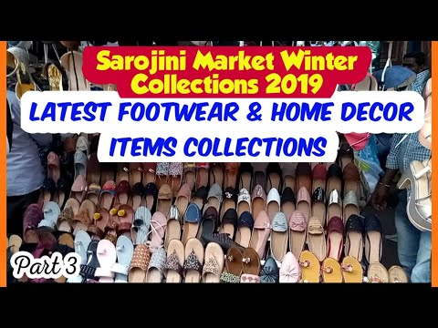 Sarojini Market FOOTWEAR & HOME DECOR ITEMS    Winter Collections 2019   LATEST COLLECTIONS