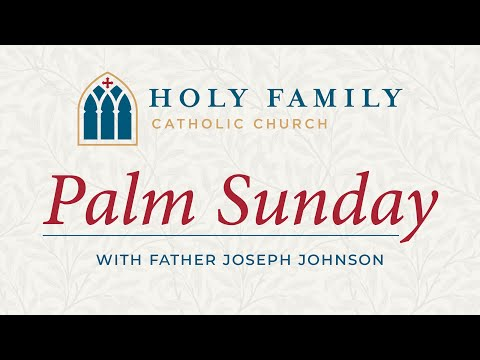 LIVE Palm Sunday Mass from Holy Family Church, April 5, 2020