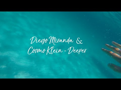 Diego Miranda & Cosmo Klein - Deeper  :: Lyrics Video::