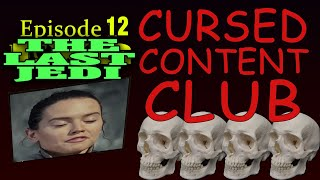 Cursed Content Club #12: The Last Jedi
