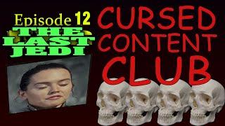 Cursed Content Club #12: The Last Jedi