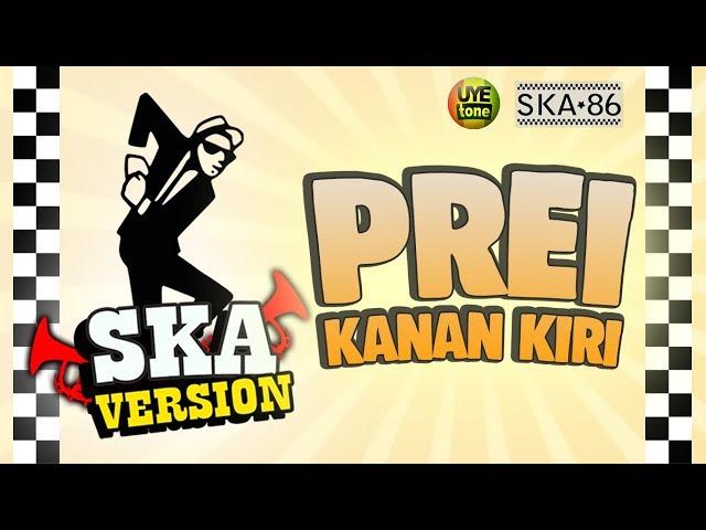 SKA 86 - PREI KANAN KIRI (Reggae SKA Version)