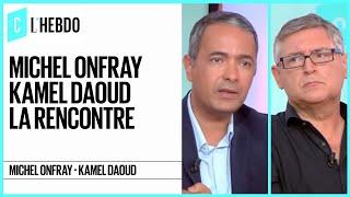 Michel Onfray & Kamel Daoud : La rencontre - C l'hebdo - 23/09/2017
