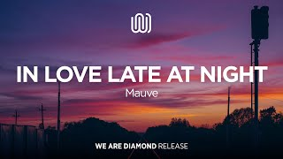 Mauve - In Love Late at Night
