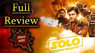 SPOILERS! Solo: A Star Wars Story Full Review! Han Solo Movie Review