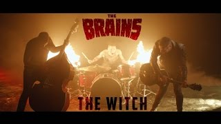 The Brains - The Witch (official video)