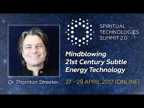 Dr. Thornton Streeter: Mindblowing 21st Century Subtle Energy Technology (preview)