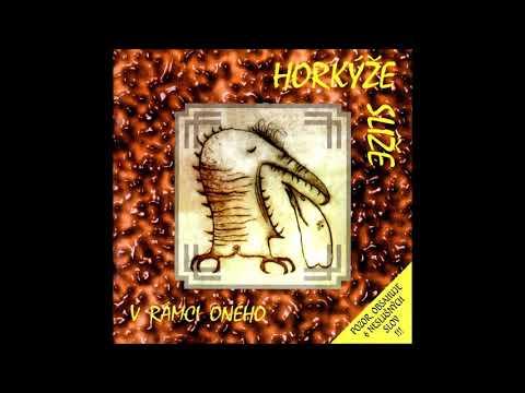 Horkýže Slíže - V Rámci Oného (celé album 1996)