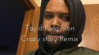 Tay'd King Von Crazy Story Remix