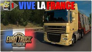 EURO TRUCK SIMULATOR 2 | DLC Vive la France #1 - Gameplay FR