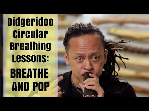Didgeridoo Circular Breathing: Breathe and Pop (Lesson 2 of 8)