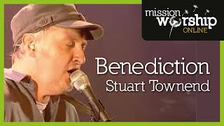 Stuart Townend  - Benediction (May the Peace of God)