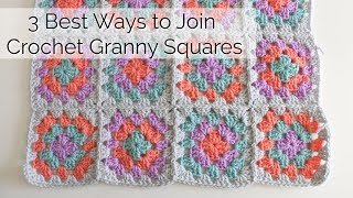 How to Join Crochet Granny Squares - 3 Best Ways!