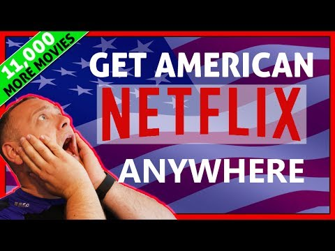 Easy! How To Watch American Netflix Anywhere 2018