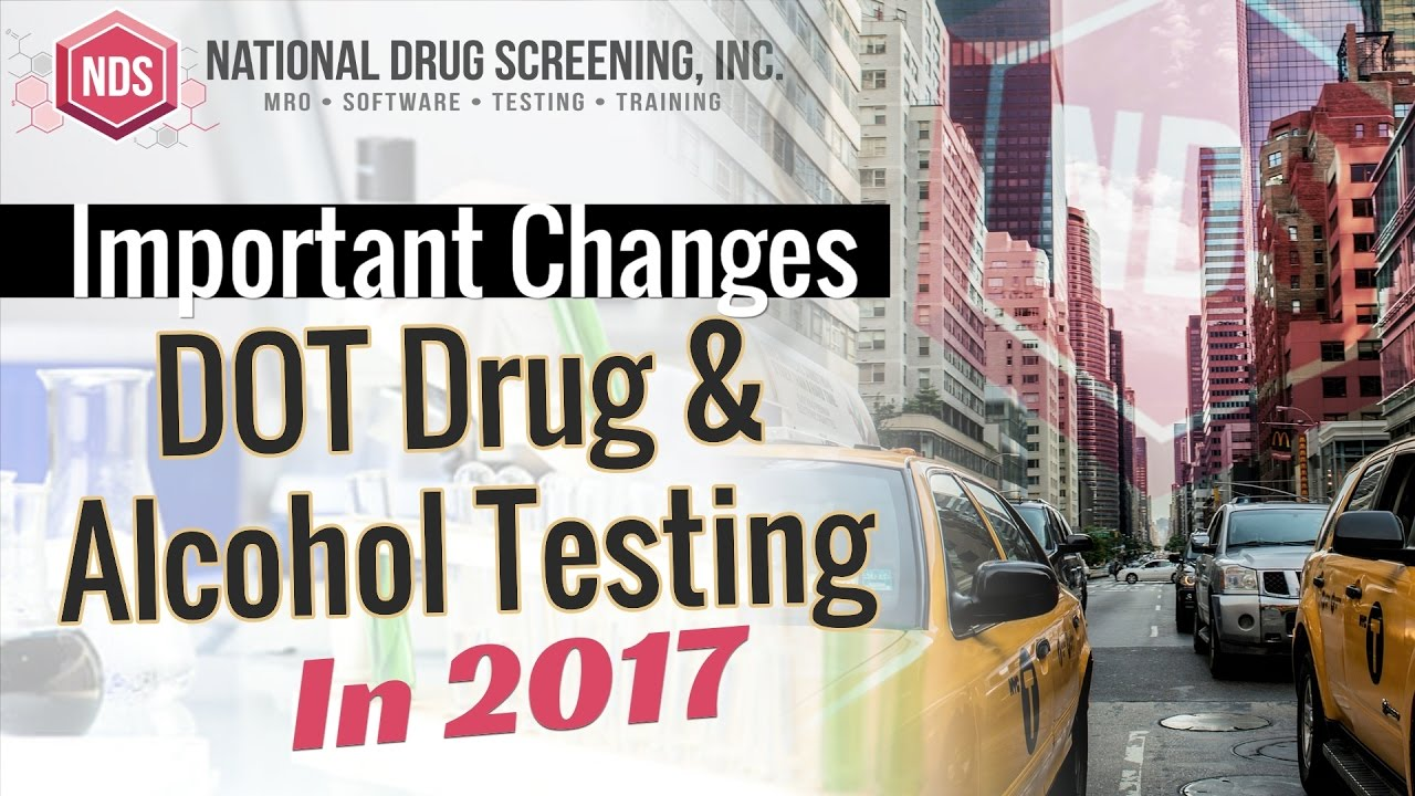Important 2017 Changes To DOT Drug & Alcohol Testing