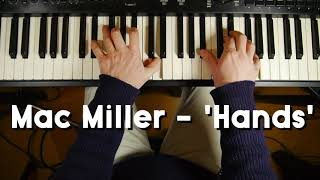 Mac Miller 'Hands' - chords on piano