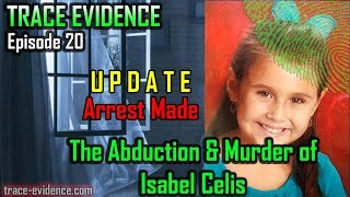 Update:  Suspect Arrested - 020 - The Abduction and Murder of Isabel Celis