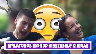 EPILÁTOROS MONDD VISSZAFELÉ KIHÍVÁS
