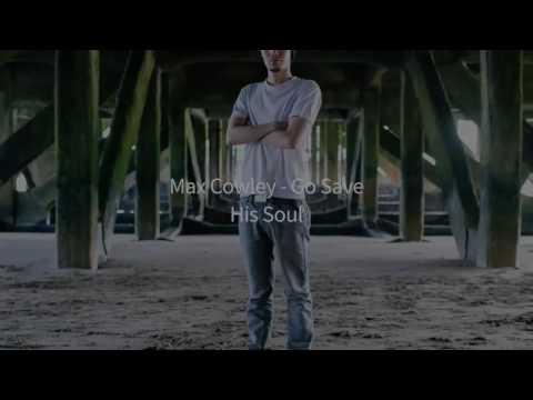 Max Cowley - Go Save His Soul