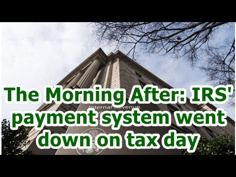 24h News - The Morning After: IRS' payment system went down on tax day