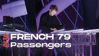 French 79 dans Passengers - ARTE Concert
